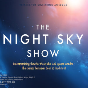 Bristol, Night Sky Show, Redgrave, theatre, astronomy, stargazing, science. show, night sky